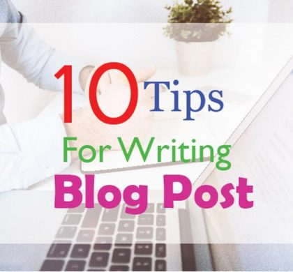 From Novelty to Exceptionality: 10 Useful Tips for Writing a Blog Post
